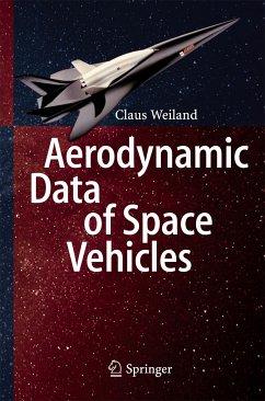 Aerodynamic Data of Space Vehicles (eBook, PDF) - Weiland, Claus