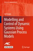 Modelling and Control of Dynamic Systems Using Gaussian Process Models (eBook, PDF)
