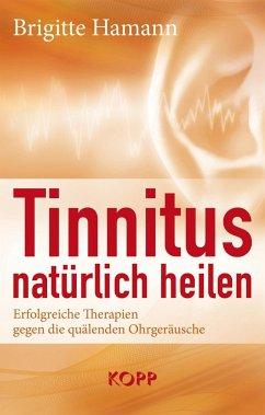 Tinnitus natürlich heilen - Hamann, Brigitte