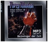 Bezwinger der Zeit / Perry Rhodan Silberedition Bd.30 (2 MP3-CDs)