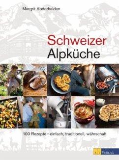 Schweizer Alpküche - Abderhalden, Margrit