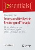Trauma und Resilienz in Beratung und Therapie