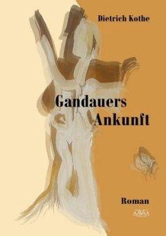 Gandauers Ankunft, Großdruck - Kothe, Dietrich