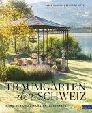 Traumgärten der Schweiz