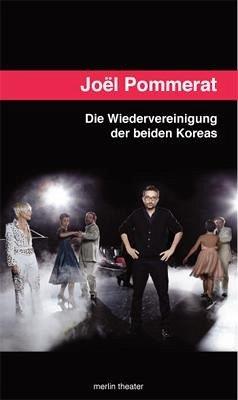 Die Wiedervereinigung der beiden Koreas - Pommerat, Joël
