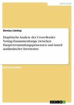 Empirische Analyse des Cross-Border Voting-Zusammenhangs zwischen Hauptversammlungspräsenzen und Anteil ausländischer Investoren