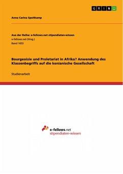 Bourgeoisie und Proletariat in Afrika? Anwendung des Klassenbegriffs auf die kenianische Gesellschaft