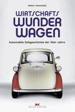Wirtschaftswunderwagen - Hönscheidt, Walter