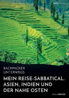 Backpacker unterwegs: Mein Reise-Sabbatical. As...