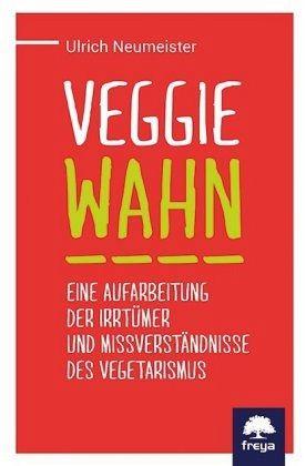 Veggie Wahn - Neumeister, Ulrich