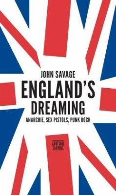 England's Dreaming - Savage, Jon