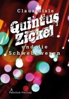 Quintus Zickel und die Schwebewesen - Bisle, Claus