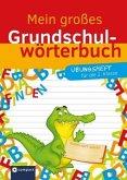 Mein großes Grundschulwörterbuch - Übungsheft 1 (2. Klasse)
