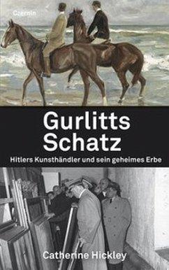 Gurlitts Schatz - Hickley, Catherine