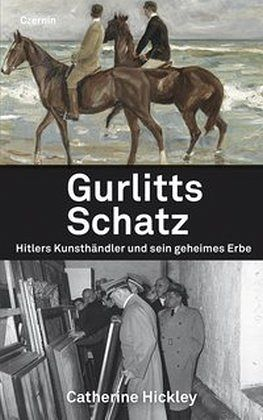 Gurlitts Schatz - Hickley, Catherine