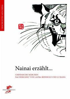 Nainai erzählt... Märchen aus China - Reinhold, Laura
