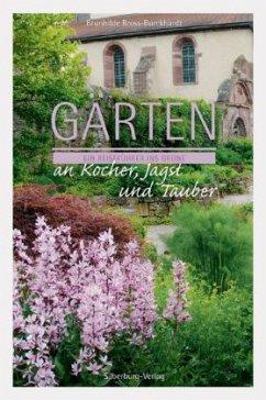 Gärten an Kocher, Jagst und Tauber