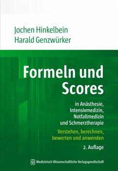 Formeln und Scores in Anästhesie, Intensivmedizin, Notfallmedizin und Schmerztherapie - Hinkelbein, Jochen; Genzwürker, Harald