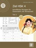 Ziel HSK 4. Schriftliche Übungen für Grammatik und Wortschatz - Teil 2