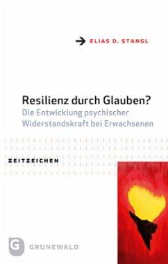 Resilienz durch Glauben? - Stangl, Elias D.