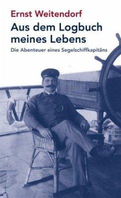 Aus dem Logbuch meines Lebens - Weitendorf, Ernst