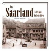 Das Saarland in frühen Fotografien