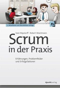 Scrum in der Praxis (eBook, PDF) - Wiechmann, Robert; Röpstorff, Sven