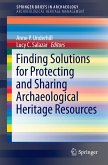 Finding Solutions for Protecting and Sharing Archaeological Heritage Resources (eBook, PDF)