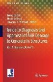 Guide to Diagnosis and Appraisal of AAR Damage to Concrete in Structures (eBook, PDF)
