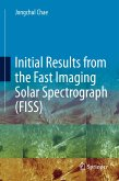 Initial Results from the Fast Imaging Solar Spectrograph (FISS) (eBook, PDF)