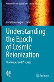 Understanding the Epoch of Cosmic Reionization (eBook, PDF)