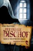 Der dunkle Bischof - Die große Mittelalter-Saga (eBook, ePUB)