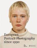 European Portrait Photography since 1990 (Mängelexemplar)