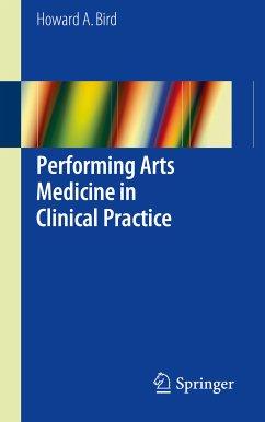 Performing Arts Medicine in Clinical Practice (eBook, PDF) - Bird, Howard A.