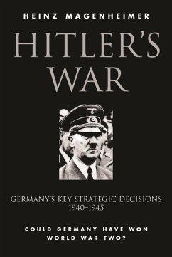 Hitler's War (eBook, ePUB) - Magenheimer, Heinz