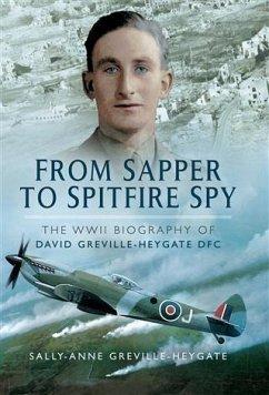 From Sapper to Spitfire Spy (eBook, ePUB) - Greville-Heygate, David