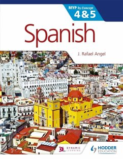 Spanish for the IB MYP 4 & 5 (Phases 3-5) (eBook, ePUB) - Angel, J. Rafael