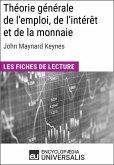 Théorie générale de l'emploi, de l'intérêt et de la monnaie de John Maynard Keynes (eBook, ePUB)