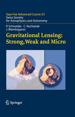 Gravitational Lensing: Strong, Weak and Micro (eBook, PDF) - Schneider, Peter; Wambsganss, Joachim; Kochanek, Christopher