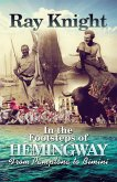 In the Footsteps of Hemingway From Pamplona to Bimini (eBook, ePUB)
