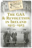 The GAA and Revolution in Ireland 1913-1923 (eBook, ePUB)