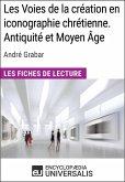 Les Voies de la création en iconographie chrétienne. Antiquité et Moyen Âge d'André Grabar (eBook, ePUB)
