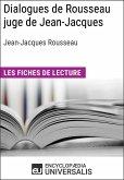Dialogues de Rousseau juge de Jean-Jacques de Jean-Jacques Rousseau (eBook, ePUB)