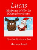 Lucas - Weltbester Helfer des Weihnachtsmannes (eBook, ePUB)