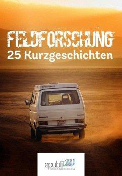 Feldforschung (eBook, ePUB) - GmbH, Epubli