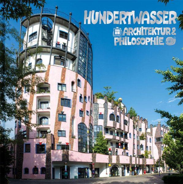 Hundertwasser architektur philosophie die gr ne zitadelle portofrei bei b bestellen - Grune architektur ...