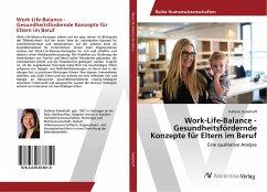 Work-Life-Balance - Gesundheitsfördernde Konzepte für Eltern im Beruf - Siebelhoff, Stefanie