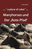 . . . a piece of cake! . . . Manyhorses und der Rote Pfad
