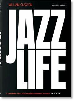 William Claxton. Jazzlife - Berendt, Joachim-Ernst