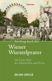 Streifzug durch den Wiener Wurstelprater